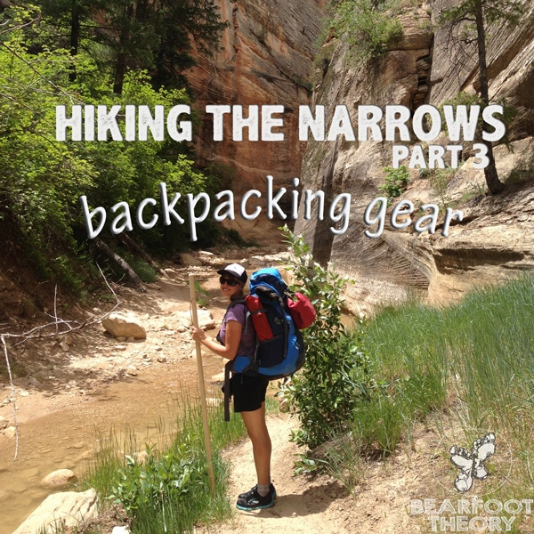 Hiking The Zion Narrows Part 3 What Gear To Bring