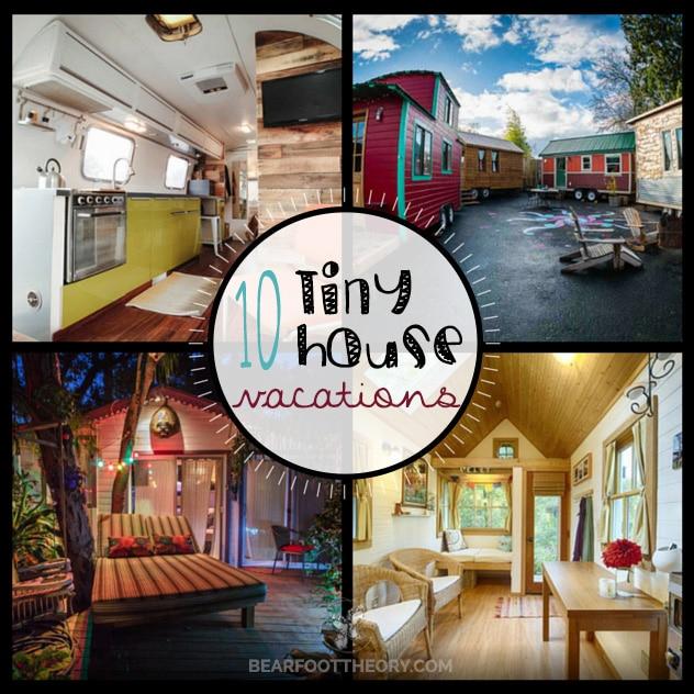 10 Amazing Tiny House Vacation Rentals Bearfoot Theory