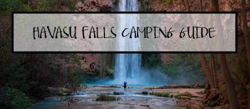 Havasu Falls Camping Guide