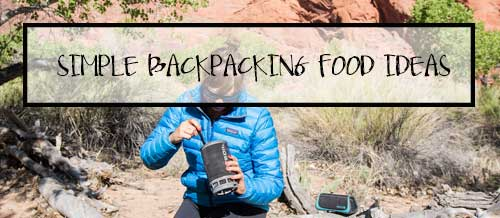 Simple Backpacking Food Ideas