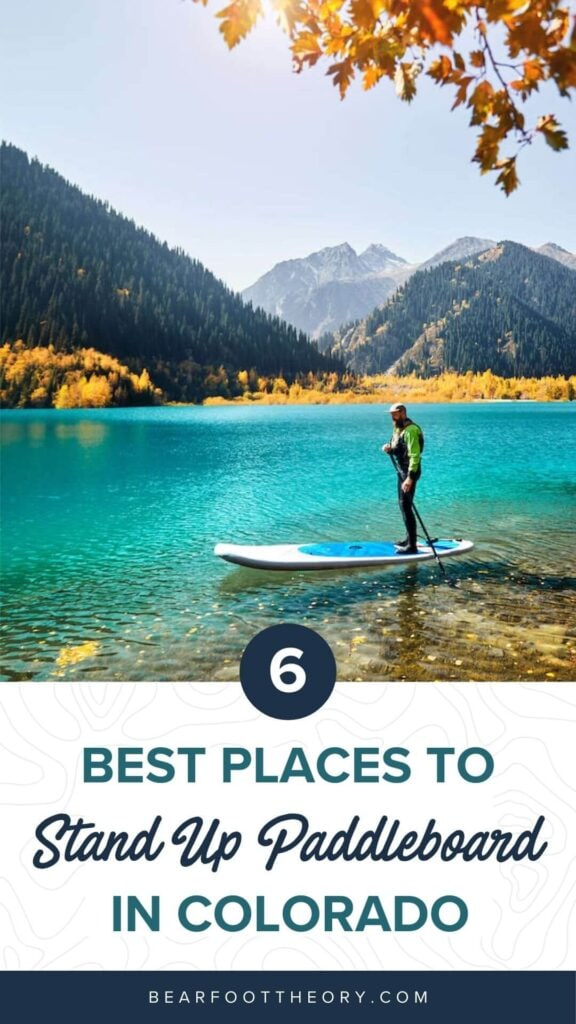 Discover the best places to SUP in Colorado with the best Rocky Mountain views and calm waters perfect for stand up paddling.