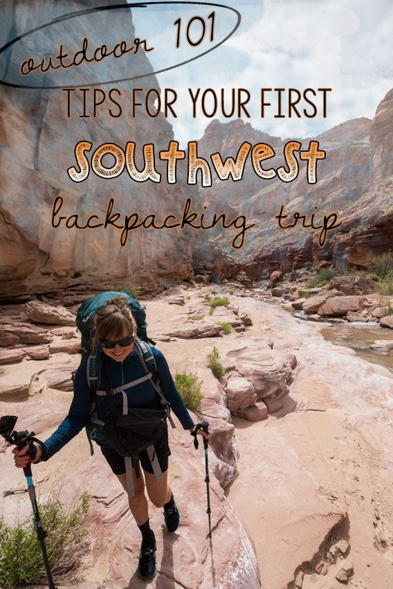 Desert Backpacking Tips for your first Southwest Adventure