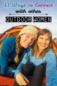Want to find female adventurers to get outside with? Check out our list of 11 ways to connect with other outdoor women.