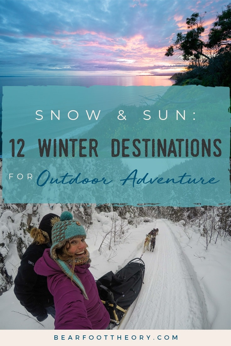 Hit the slopes or cruise the coast with our list of 12 winter destinations for outdoor adventure, perfect for the sun-seeker and snow-lover alike.