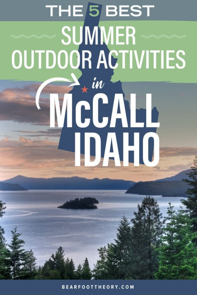 An outdoor enthusiast's guide to the best hiking, hot springs, biking, rafting, and more summer outdoor activities while visiting McCall, Idaho.