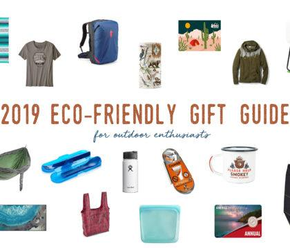 Looking for useful, eco-friendly gifts for the outdoor enthusiast in your life? Check out this list of our favorite sustainable, eco-minded gifts for 2019.