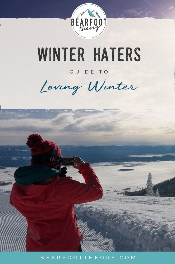 Love the outdoors but hate winter? We'll share our favorite winter adventures in our winter haters guide to loving winter to get you outdoors & having fun.