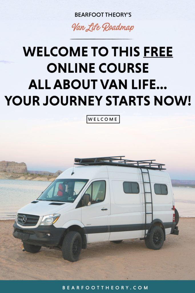 The Van Life Roadmap is Bearfoot Theory's free online course that walks you through the process of building and moving into a van from start to finish.