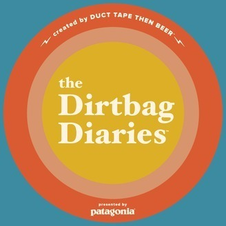 Dirtbag Diaries / One of the best outdoor podcasts