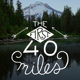 The First 40 Miles / One of the best outdoor podcasts for hiking and backpacking