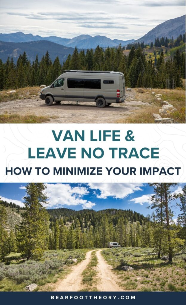 Learn how to follow Leave No Trace principles for van life including fire safety, how to pick a campsite, and how to dispose of waste.