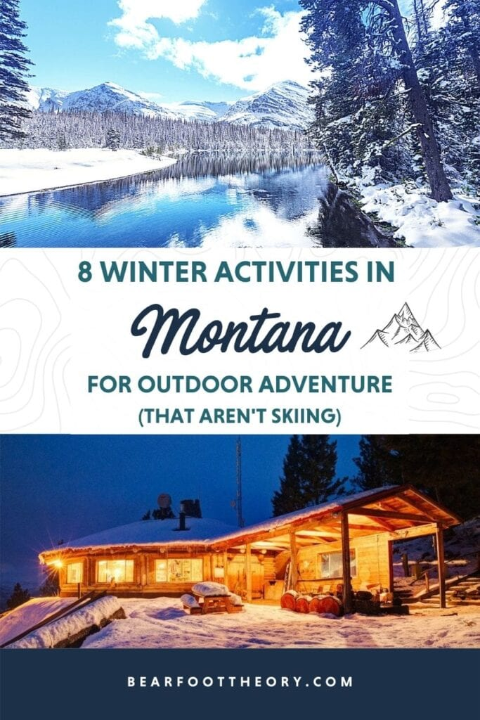 From hot springing to dog sledding to skijoring, get outside on your Montana vacation with these 8 adventurous winter activities.